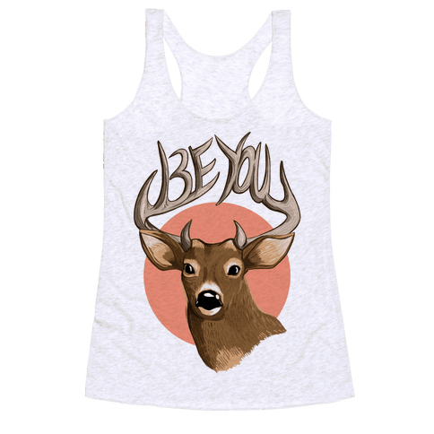 Deer- Be You Racerback Tank Top