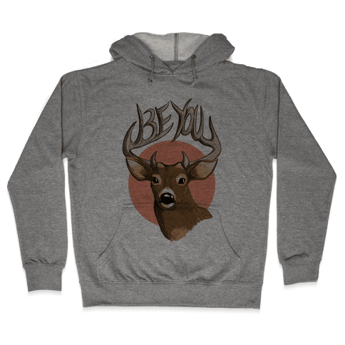 Deer- Be You Hooded Sweatshirt