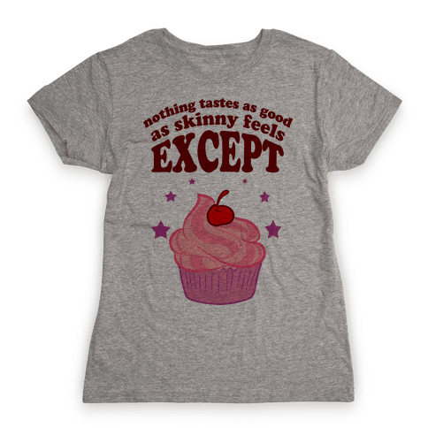 Except Cupcakes Womens T-Shirt