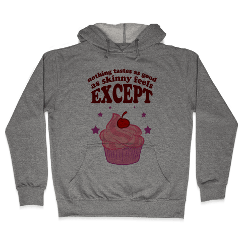 Except Cupcakes Hooded Sweatshirt