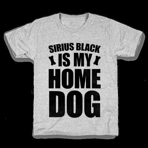 Sirius Black Is My Home Dog Kids T-Shirt