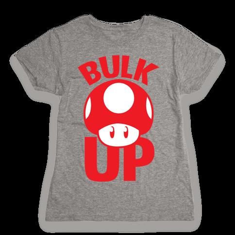 Bulk Up (Mushroom) Womens T-Shirt