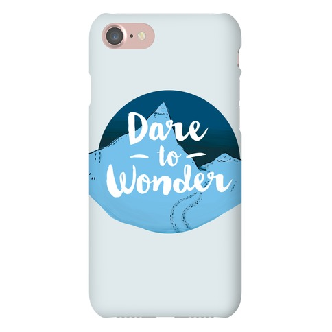 Dare To Wonder Phone Case