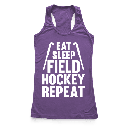 Eat Sleep Field Hockey Repeat Racerback Tank Top