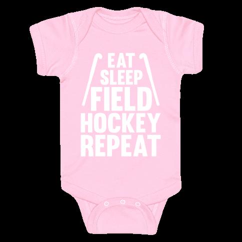 Eat Sleep Field Hockey Repeat Baby Onesy
