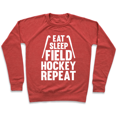Eat Sleep Field Hockey Repeat Pullover