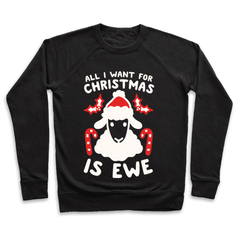 All I Want For Christmas Is Ewe Pullover