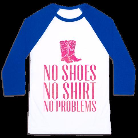 No Shoes No Shirt No Problems Baseball Tee