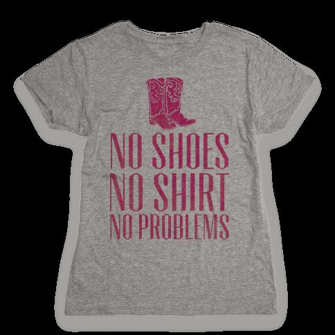 No Shoes No Shirt No Problems Womens T-Shirt