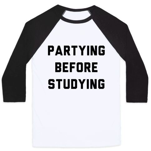 Partying Before Studying Baseball Tee