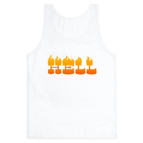 Going Through Hell Tank Top