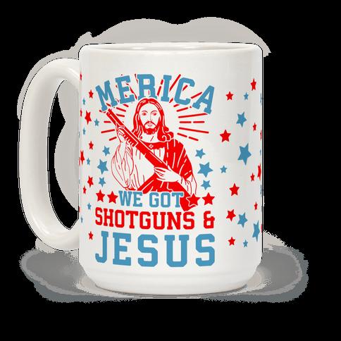 MERICA We Got Shotguns & Jesus