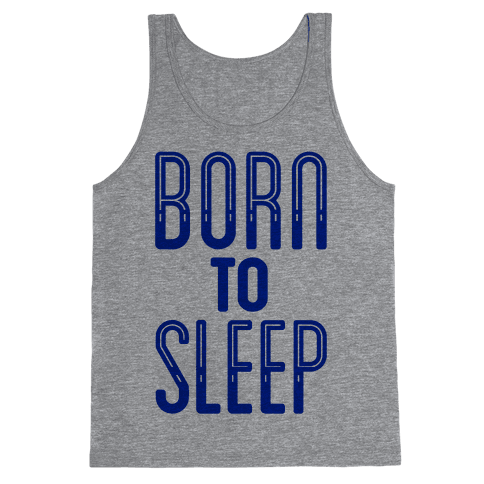 Born To Sleep Tank Top