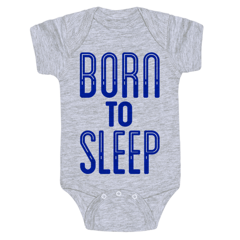 Born To Sleep Baby Onesy