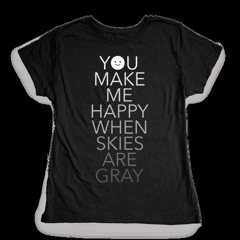 You Make Me Happy Womens T-Shirt
