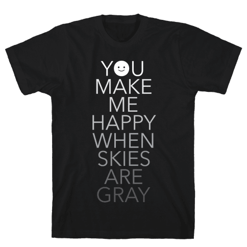 You Make Me Happy Mens T-Shirt