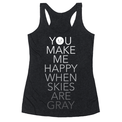 You Make Me Happy Racerback Tank Top