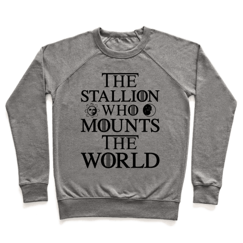 The Stallion Who Mounts the World Pullover