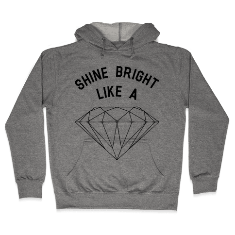 Shine Bright Like a Diamond Hooded Sweatshirt