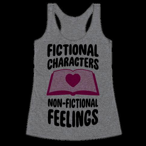 Fictional Characters, Non-Fictional Feelings Racerback Tank Top