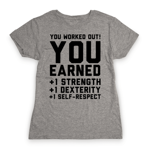You Worked Out Womens T-Shirt