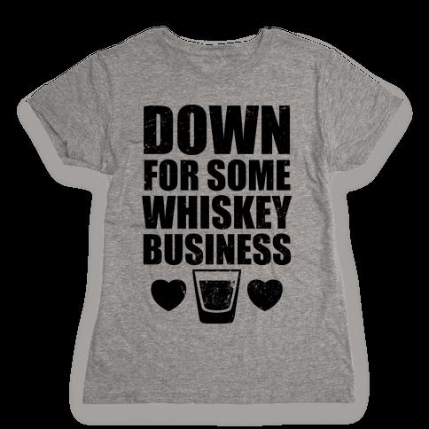 Whiskey Business (Tank) Womens T-Shirt