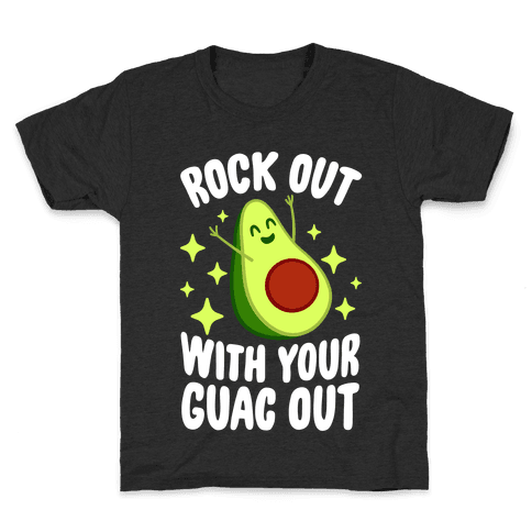 Rock Out With Your Guac Out Kids T-Shirt