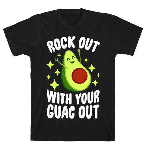 Rock Out With Your Guac Out Mens T-Shirt