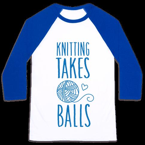 Knitting Takes Balls Baseball Tee