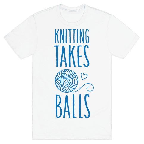 Knitting Takes Balls Mens T-Shirt