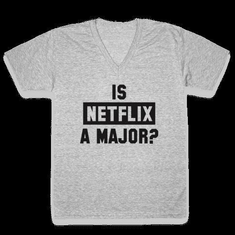 Is Netflix A Major? V-Neck Tee Shirt