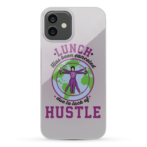 Lunch Has Been Canceled Due To Lack Of Hustle Phone Case