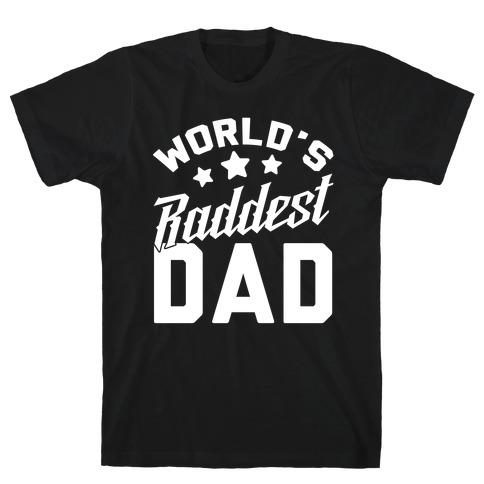 World's Raddest Dad Mens T-Shirt