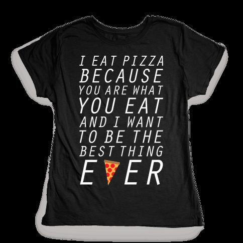 I Eat Pizza Womens T-Shirt