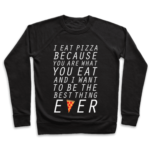 I Eat Pizza Pullover