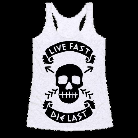 Live Fast Die Last Racerback Tank Top