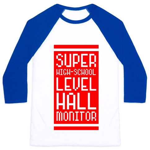 Super High-School Level Hall Monitor Baseball Tee