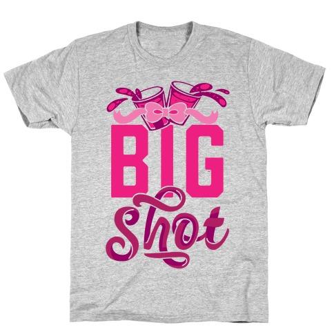 Big Shot (Sorority) T-Shirt