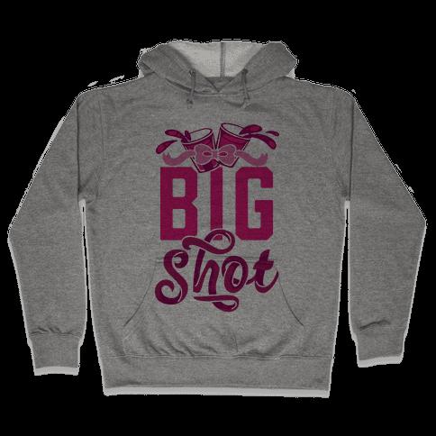 Big Shot (Sorority) Hooded Sweatshirt