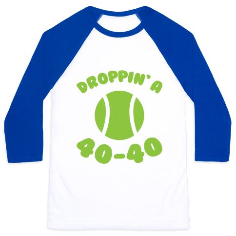Droppin' A 40-40 Baseball Tee