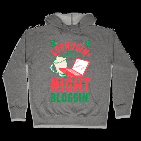Eggnogin' And Night Bloggin' Hooded Sweatshirt