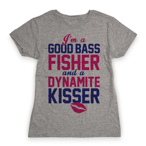 Bass Fisher And Dynamite Kisser Womens T-Shirt
