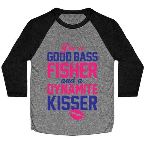 Bass Fisher And Dynamite Kisser Baseball Tee