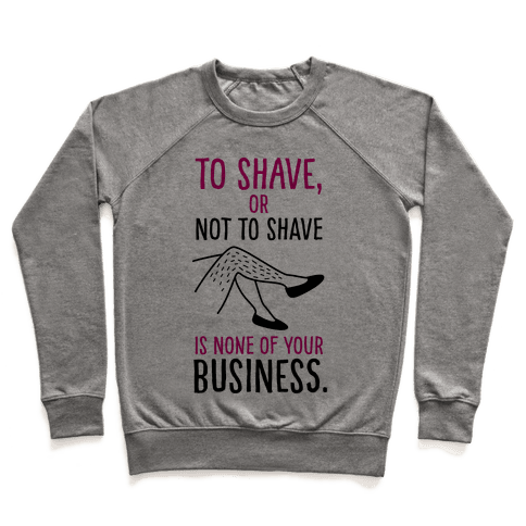 To Shave or Not To Shave Pullover