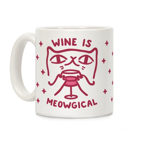Wine is Meowgical Coffee Mug