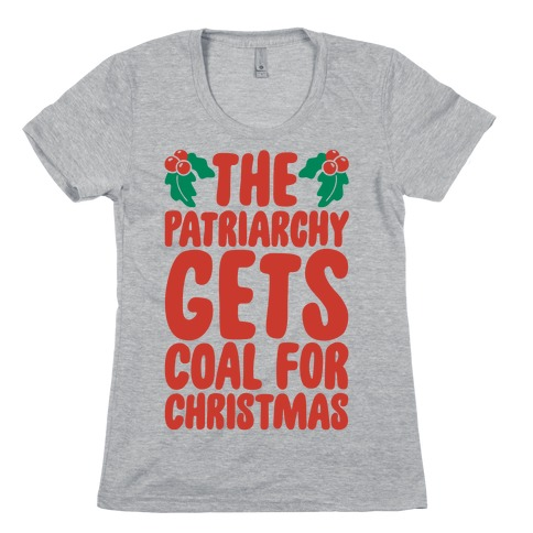 The Patriarchy Gets Coal For Christmas Womens T-Shirt