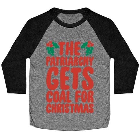 The Patriarchy Gets Coal For Christmas Baseball Tee
