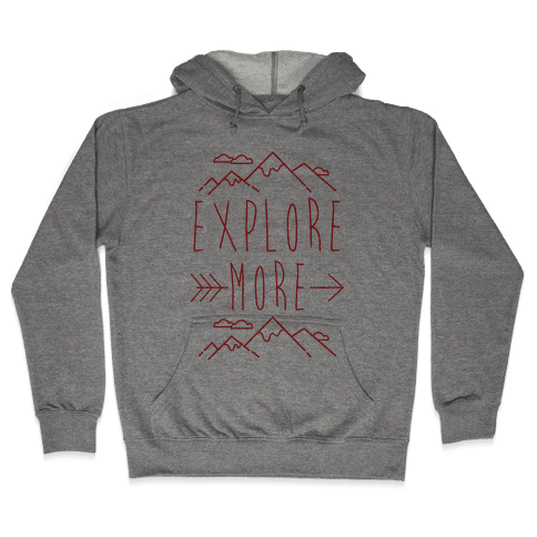 Explore More Hooded Sweatshirt