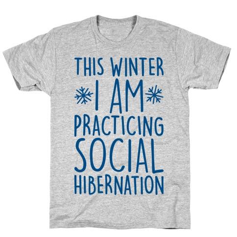 This Winter I'm Practicing Social Hibernation T-Shirt