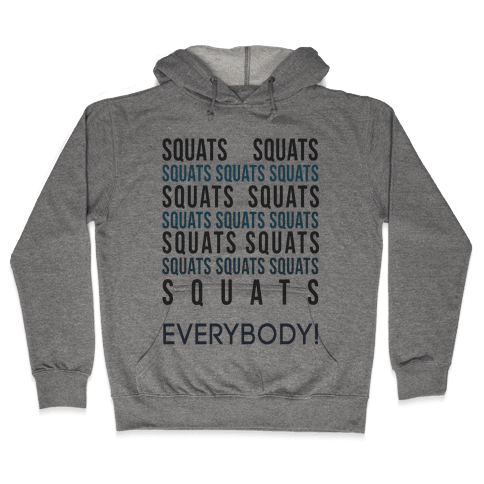 Squats Squats Squats Squats Squats Hooded Sweatshirt